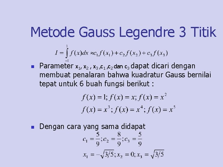 Metode Gauss Legendre 3 Titik n n Parameter x 1, x 2 , x