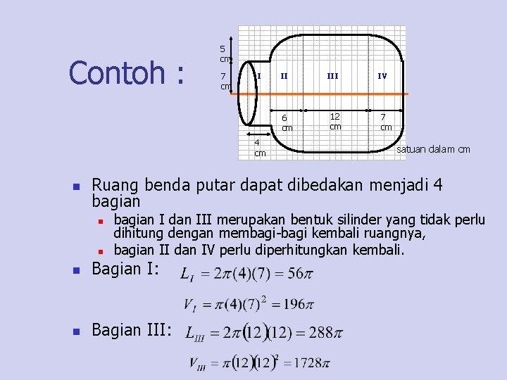 Contoh : 5 cm 7 cm I II 6 cm 4 cm n III