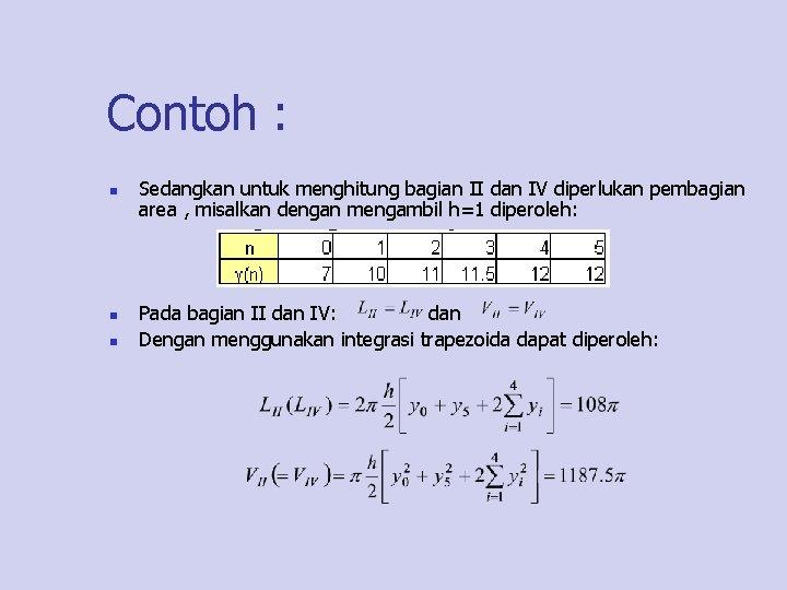 Contoh : n n n Sedangkan untuk menghitung bagian II dan IV diperlukan pembagian