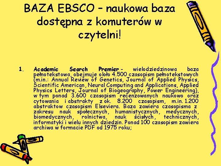 BAZA EBSCO – naukowa baza dostępna z komuterów w czytelni! 1. Academic Search Premier