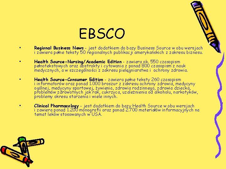 EBSCO • • Regional Business News - jest dodatkiem do bazy Business Source w
