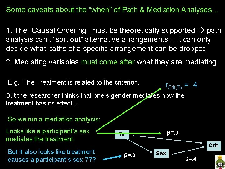 "Some caveats about the ""when"" of Path & Mediation Analyses… 1. The ""Causal Ordering"""