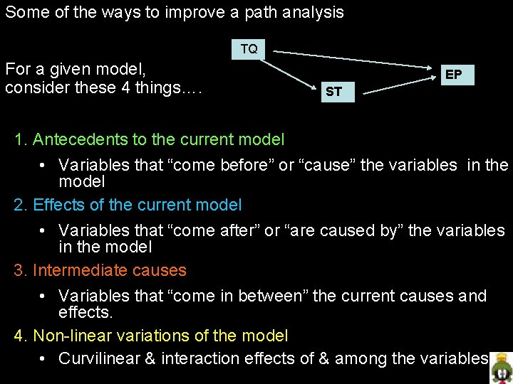 Some of the ways to improve a path analysis TQ For a given model,
