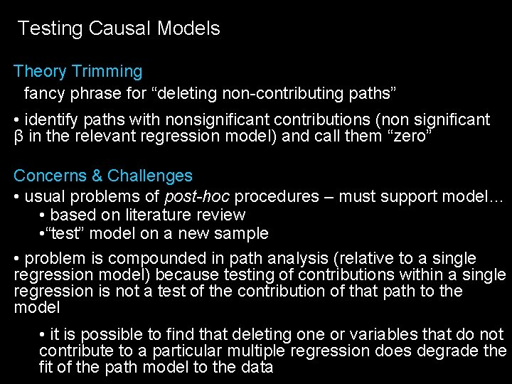 "Testing Causal Models Theory Trimming • fancy phrase for ""deleting non-contributing paths"" • identify"