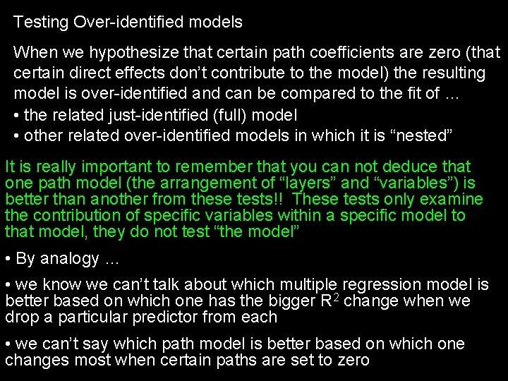 Testing Over-identified models When we hypothesize that certain path coefficients are zero (that certain