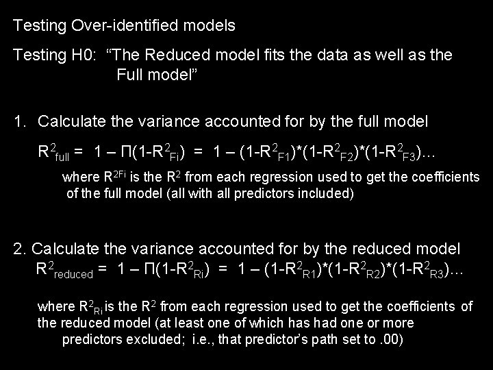 "Testing Over-identified models Testing H 0: ""The Reduced model fits the data as well"