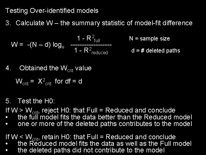 Testing Over-identified models 3. Calculate W – the summary statistic of model-fit difference W