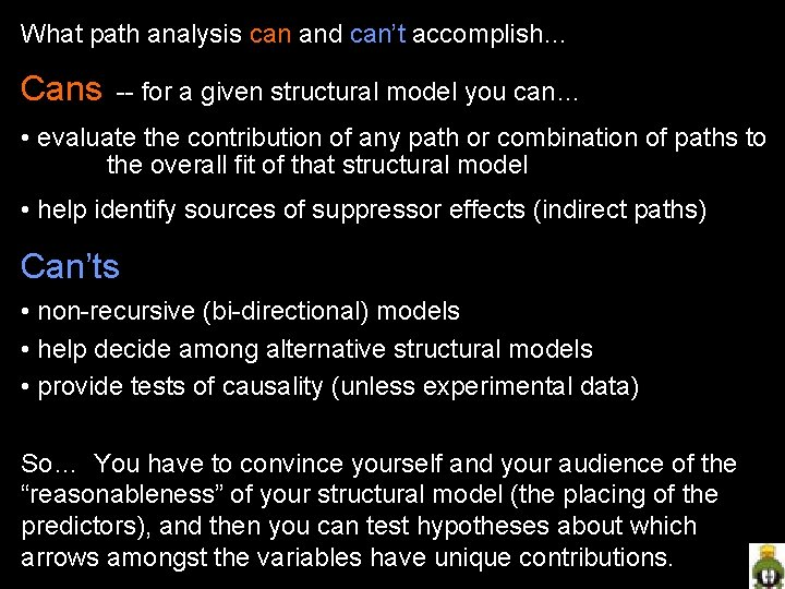 What path analysis can and can't accomplish… Cans -- for a given structural model
