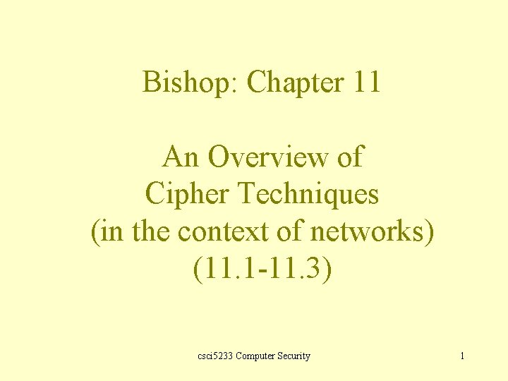 Bishop: Chapter 11 An Overview of Cipher Techniques (in the context of networks) (11.