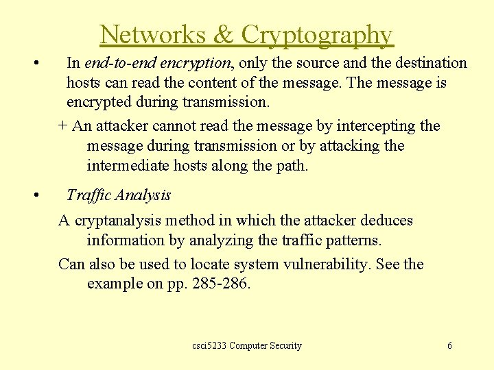 Networks & Cryptography • • In end-to-end encryption, only the source and the destination