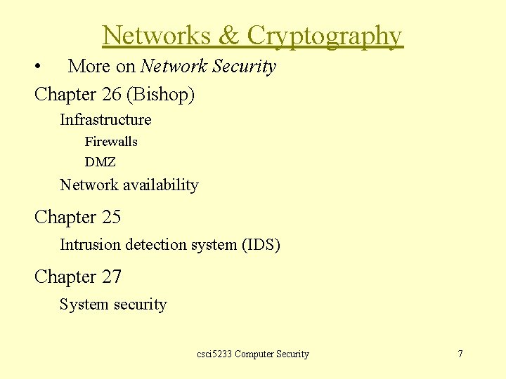 Networks & Cryptography • More on Network Security Chapter 26 (Bishop) Infrastructure Firewalls DMZ