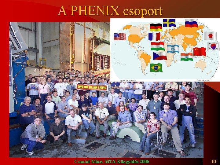 A PHENIX csoport Csanád Máté, MTA Közgyűlés 2006 10