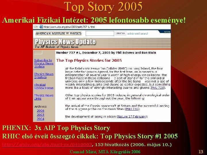 Top Story 2005 Amerikai Fizikai Intézet: 2005 lefontosabb eseménye! PHENIX: 3 x AIP Top