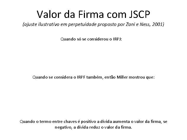 Valor da Firma com JSCP (ajuste ilustrativo em perpetuidade proposto por Zani e Ness,
