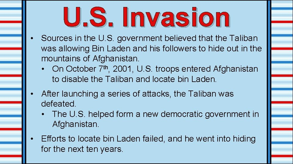 U. S. Invasion • Sources in the U. S. government believed that the Taliban