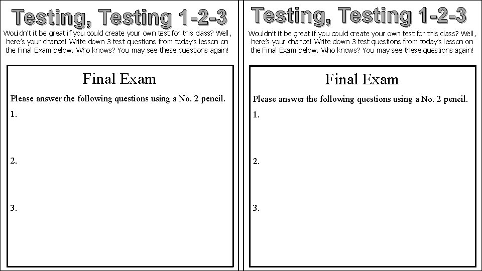 Testing, Testing 1 -2 -3 Wouldn't it be great if you could create your