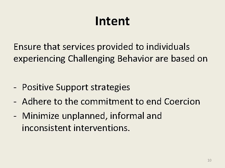 Intent Ensure that services provided to individuals experiencing Challenging Behavior are based on -