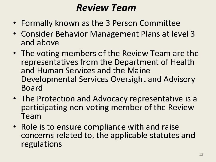 Review Team • Formally known as the 3 Person Committee • Consider Behavior Management
