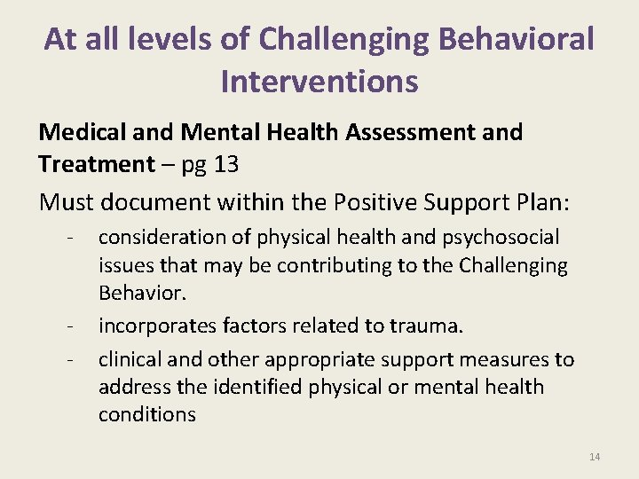 At all levels of Challenging Behavioral Interventions Medical and Mental Health Assessment and Treatment