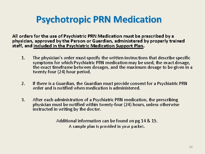 Psychotropic PRN Medication All orders for the use of Psychiatric PRN Medication must be