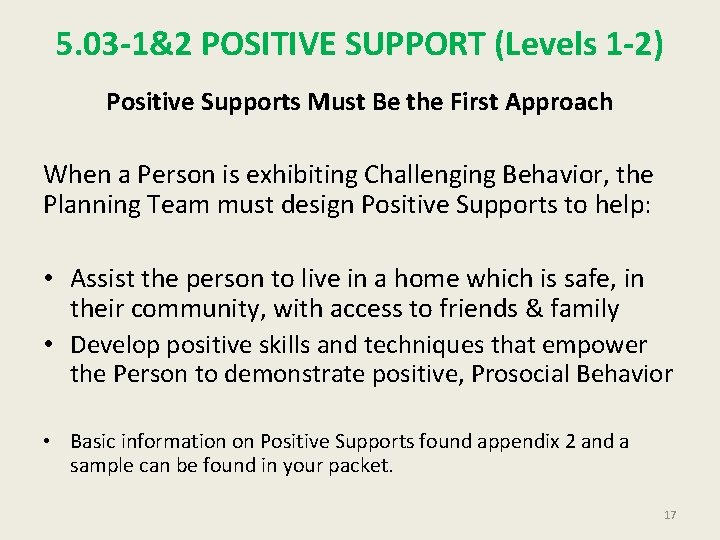 5. 03 -1&2 POSITIVE SUPPORT (Levels 1 -2) Positive Supports Must Be the First