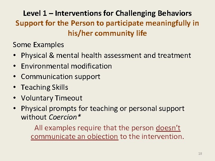 Level 1 – Interventions for Challenging Behaviors Support for the Person to participate meaningfully