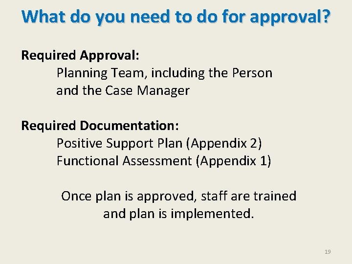 What do you need to do for approval? Required Approval: Planning Team, including the