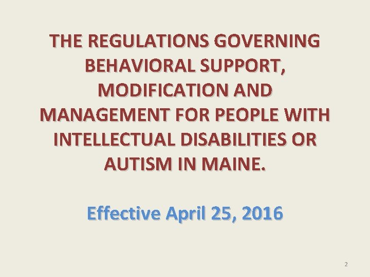 THE REGULATIONS GOVERNING BEHAVIORAL SUPPORT, MODIFICATION AND MANAGEMENT FOR PEOPLE WITH INTELLECTUAL DISABILITIES OR