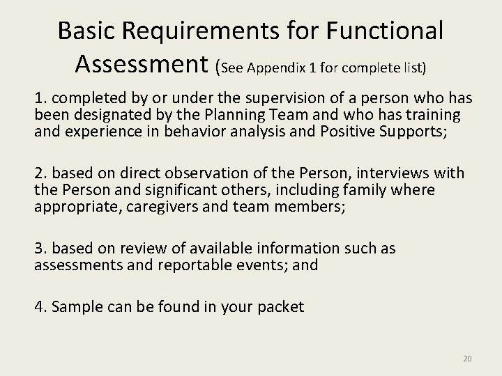 Basic Requirements for Functional Assessment (See Appendix 1 for complete list) 1. completed by