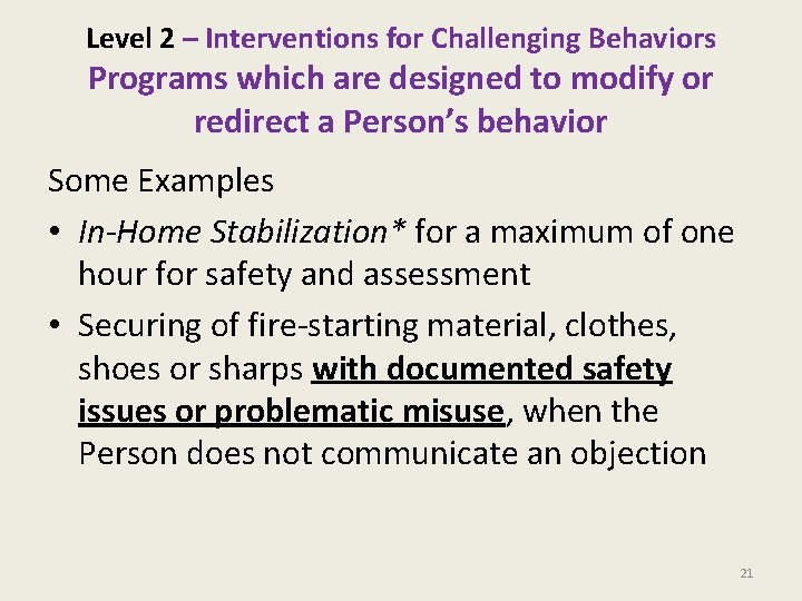 Level 2 – Interventions for Challenging Behaviors Programs which are designed to modify or