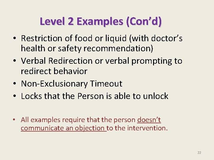 Level 2 Examples (Con'd) • Restriction of food or liquid (with doctor's health or