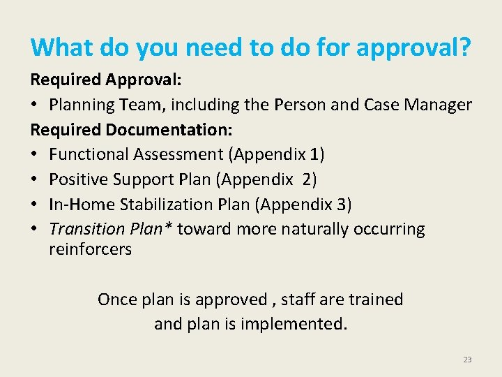 What do you need to do for approval? Required Approval: • Planning Team, including