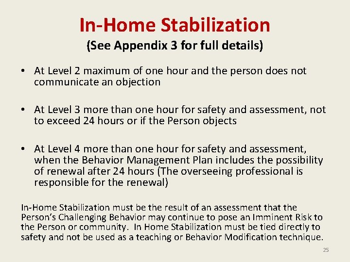In-Home Stabilization (See Appendix 3 for full details) • At Level 2 maximum of