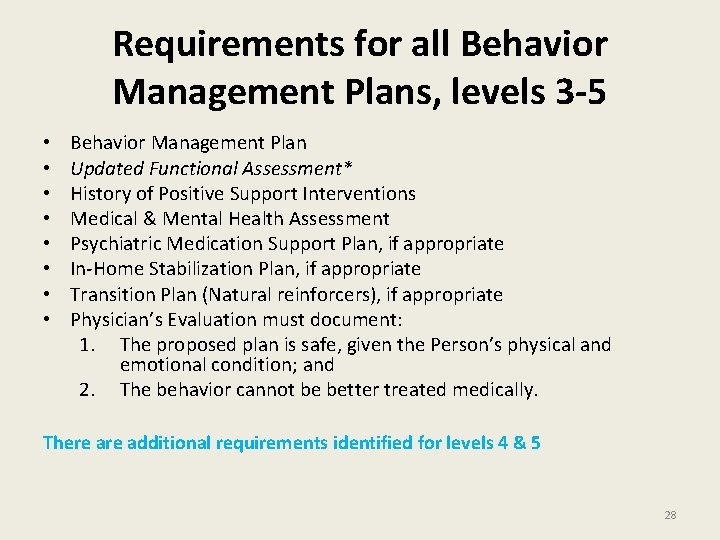 Requirements for all Behavior Management Plans, levels 3 -5 • • Behavior Management Plan