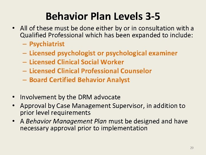 Behavior Plan Levels 3 -5 • All of these must be done either by