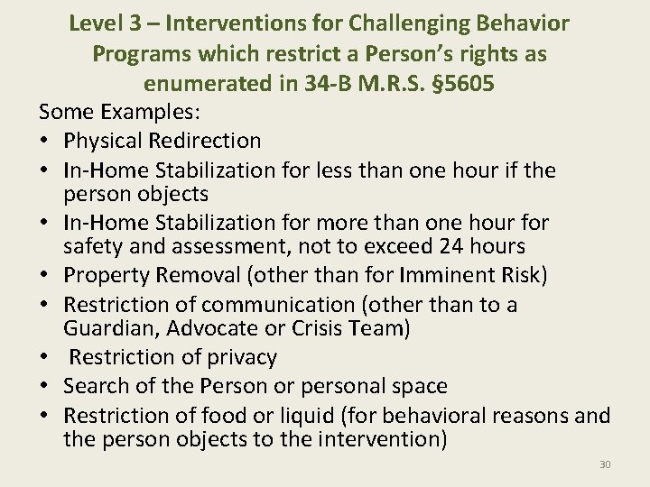 Level 3 – Interventions for Challenging Behavior Programs which restrict a Person's rights as