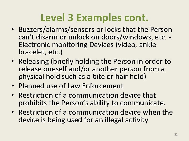 Level 3 Examples cont. • Buzzers/alarms/sensors or locks that the Person can't disarm or