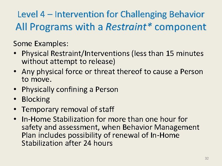 Level 4 – Intervention for Challenging Behavior All Programs with a Restraint* component Some