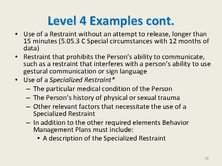 Level 4 Examples cont. • Use of a Restraint without an attempt to release,