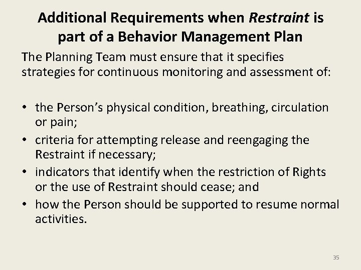 Additional Requirements when Restraint is part of a Behavior Management Plan The Planning Team