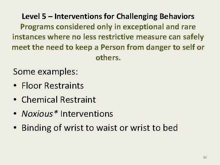 Level 5 – Interventions for Challenging Behaviors Programs considered only in exceptional and rare