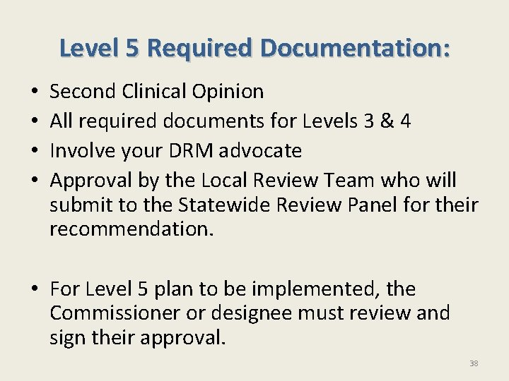 Level 5 Required Documentation: • • Second Clinical Opinion All required documents for Levels