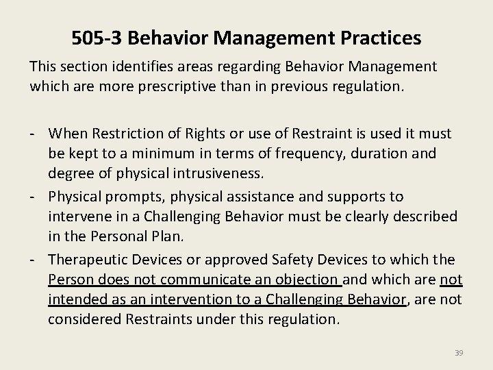 505 -3 Behavior Management Practices This section identifies areas regarding Behavior Management which are