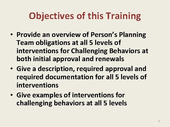 Objectives of this Training • Provide an overview of Person's Planning Team obligations at