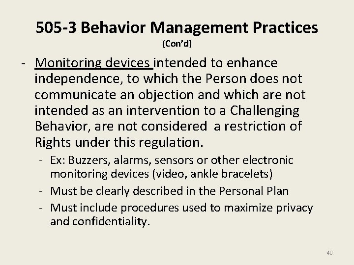 505 -3 Behavior Management Practices (Con'd) - Monitoring devices intended to enhance independence, to