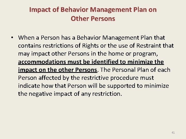 Impact of Behavior Management Plan on Other Persons • When a Person has a