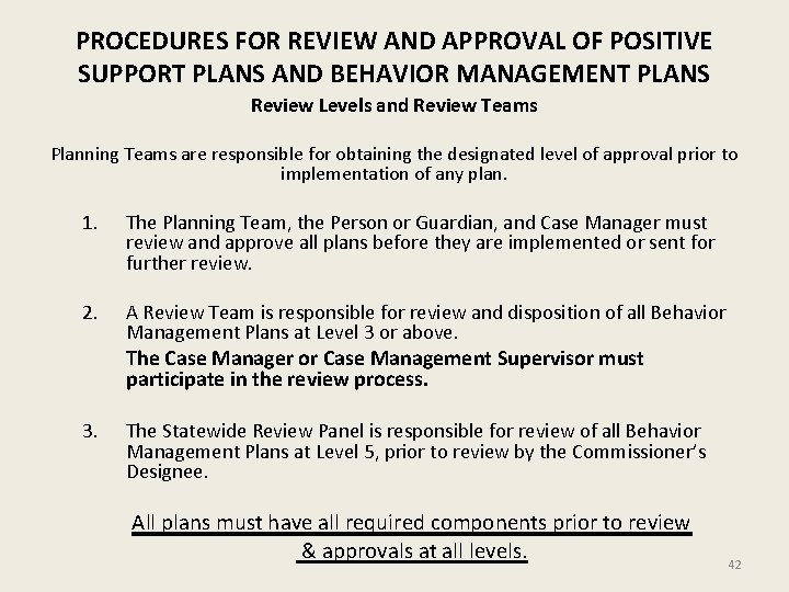 PROCEDURES FOR REVIEW AND APPROVAL OF POSITIVE SUPPORT PLANS AND BEHAVIOR MANAGEMENT PLANS Review