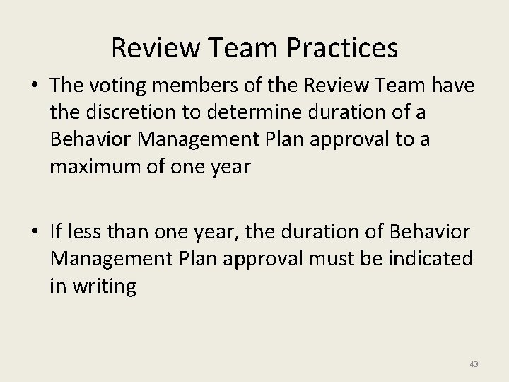 Review Team Practices • The voting members of the Review Team have the discretion