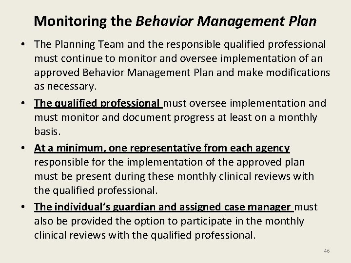 Monitoring the Behavior Management Plan • The Planning Team and the responsible qualified professional