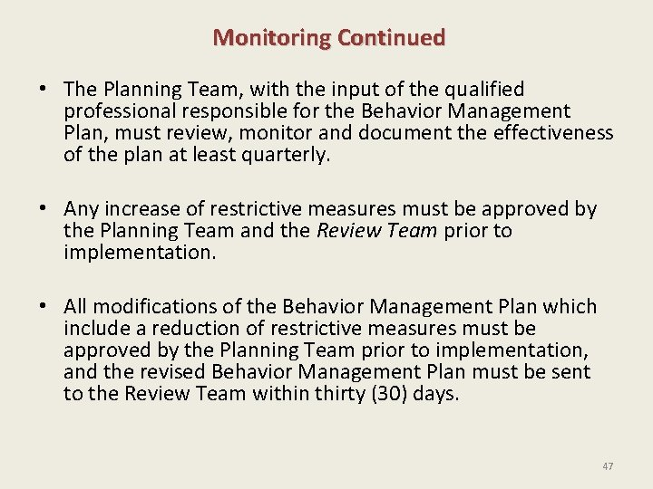 Monitoring Continued • The Planning Team, with the input of the qualified professional responsible